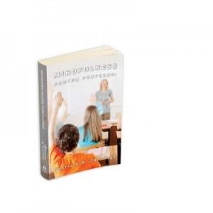 Mindfulness pentru profesori - Cum sa Patricia Jennings