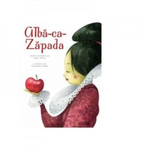 Alba ca Zapada - Fratii Grimm. Ilustratii de Francesca Rossi
