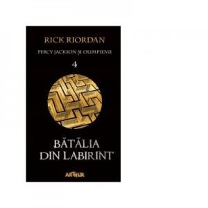 Percy Jackson si Olimpienii 4. Batalia din Labirint - Rick Riordan
