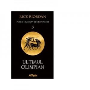 Percy Jackson si Olimpienii 5. Ultimul Olimpian - Rick Riordan