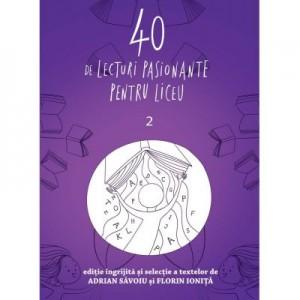 40 de lecturi pasionante pentru liceu volumul 2 - Adrian Savoiu, Florin Ionita