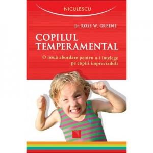 Copilul temperamental - Dr. Ross W. Greene