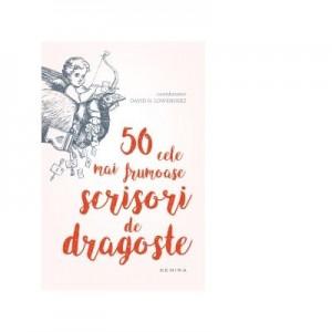 50 cele mai frumoase scrisori de dragoste. Editia a II-a - David H. Lowenherz