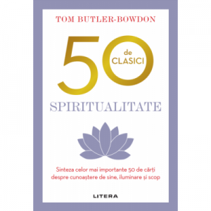 50 de clasici. Spiritualitate - Tom Butler Bowdon