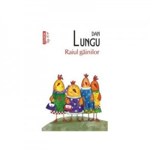 Raiul gainilor - Dan Lungu