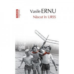 Nascut in URSS - Vasile Ernu