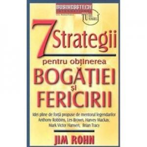 7 Strategii pentru obtinerea bogatiei si fericirii - Jim Rohn