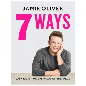 7 Ways. Easy Ideas for Every Day of the Week - Jamie Oliver