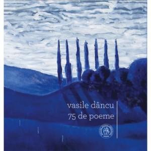75 de poeme - Vasile Dancu