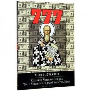 777. Caderea Vaticanului si a Wall Street-ului dupa Sfantul Ioan - Pierre Jovanovic