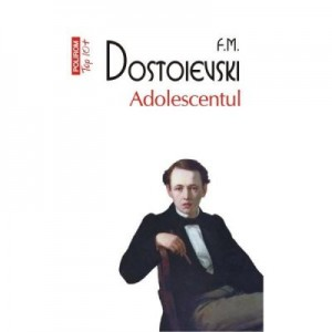 Adolescentul. Top 10+ - F. M. Dostoievski