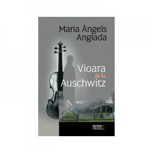 Vioara de la Auschwitz - Maria Angels Anglada