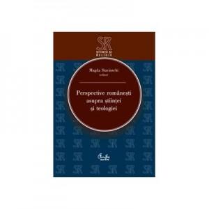 Perspective romanesti asupra stiintei si teologiei - Magda Stavinschi