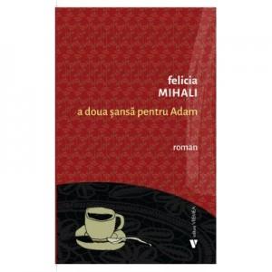A doua sansa pentru Adam - Felicia Mihali