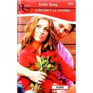 A inceput la Londra - Kathy Rung