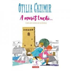 A murit Luchi - Otilia Cazimir