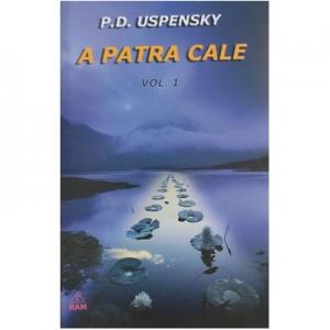 A patra cale Volumul I - Uspensky P. D