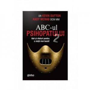 ABC-ul psihopatului 2. Idei si sfaturi pentru o viata mai buna - Kevin Dutton