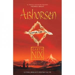 Abhorsen. Trilogia Vechiul Regat vol. 3 - Garth Nix