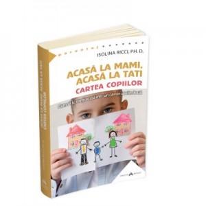 Acasa la mami, acasa la tati - Cartea copiilor - Isolina Ricci