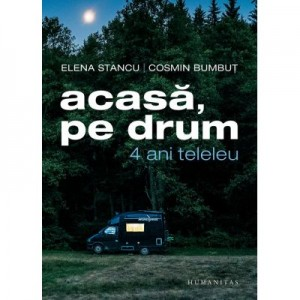 Acasa, pe drum 4 ani teleleu - Elena Stancu, Cosmin Bumbut