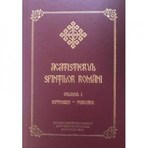 Acatistierul sfintilor romani, volumul I Septembrie-februarie
