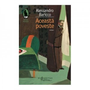 Aceasta poveste - Alessandro Baricco