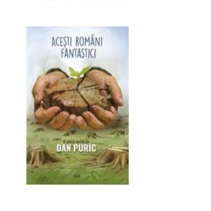 Acesti romani fantastici - Dan Puric