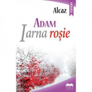 ADAM. Iarna rosie, volumul 1 - Alcaz