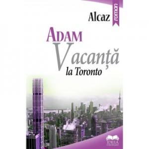 Adam. Vacanta la Toronto - Alcaz