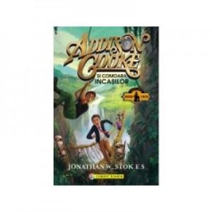 Addison Cooke si comoara incasilor - Jonathan W. Stokes