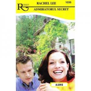 Admiratorul secret - Rachel Lee