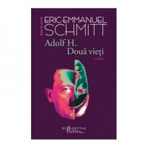 Adolf H. Doua vieti - Eric-Emmanuel Schmitt