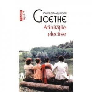 Afinitatile elective - J. W. von Goethe