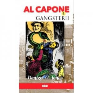Al Capone 4 - Gangsterii - Dentzel G. Jones