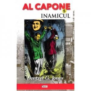 Al Capone vol. 5: Inamicul - Dentzel G. Jones