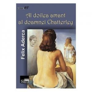Al doilea amant al doamnei Chatterley - Felix Aderca