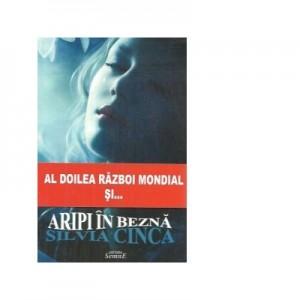 Al doilea razboi mondial si... Aripi in bezna - Silvia Cinca