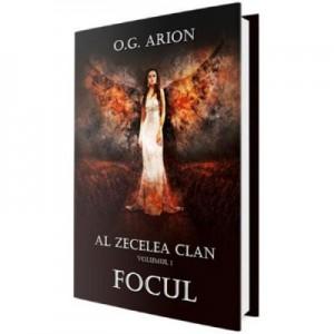 Al zecelea clan Vol. 1. Focul - O. G. Arion