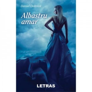 Albastru amar - Daniel Dobrica