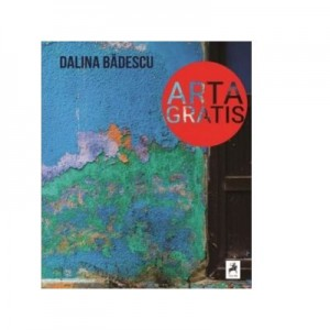 Album Arta gratis - Dalina Badescu