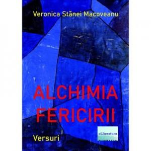 Alchimia fericirii - Veronica Stanei Macoveanu