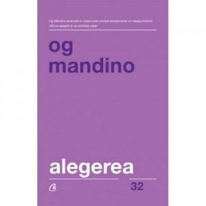 Alegerea. Editia a II-a, revizuita - Og Mandino