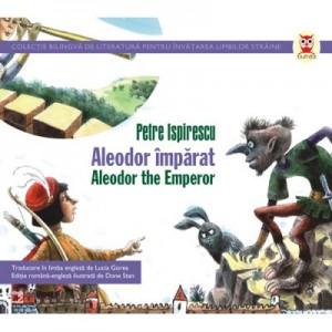 Aleodor Imparat / Aleodor The Emperor - Petre Ispirescu