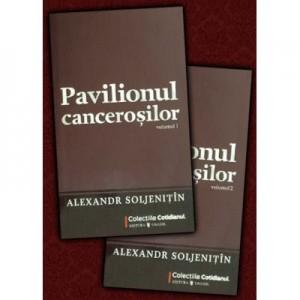 Pavilionul canceroşilor (Vol. I+II) - Alexandr Soljenitin