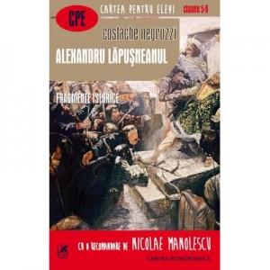 Alexandru Lapusneanul. Fragmente istorice - Costache Negruzzi