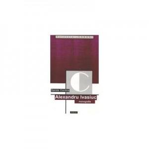 Alexandru Ivasiuc (monografie) - Sanda Cordos