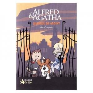 Alfred si Agatha. Silingul de argint - Ana Campoy