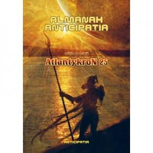 Almanah Anticipatia - AtlantykroN 25 (editie speciala)