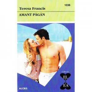 Amant pagan - Teresa Francis